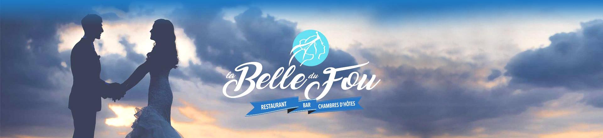 La Belle du Fou - Restaurant Bar Chambre d'Hôtes à Chambretaud en Vendée